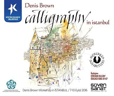 Küçükçekmece Belediyesi Geleneksel Sanatlar Akademisi Kaligrafi – Denis Brown Workshop