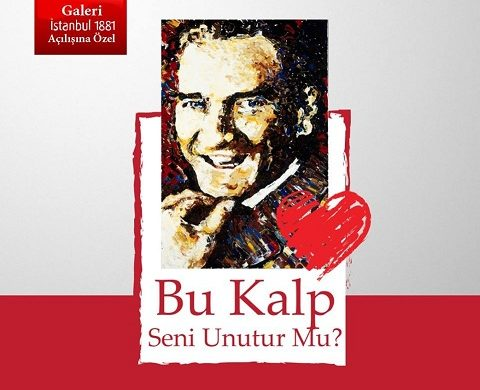 'GALERİ İSTANBUL1881' KADIKÖY'DE AÇILIYOR!