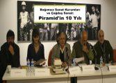 'Piramid Sanat' 10 yaşında... - Oğuz Kemal Özkan yazdı.