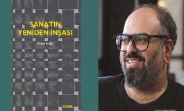 'Sanatın Yeniden İnşası'nın Yol Haritası Bu Kitapta! - Oğuz Kemal Özkan yazdı...