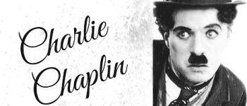 CHARLIE CHAPLIN'in Filmleri ve Hayatı Üzerine 10 Sözü...