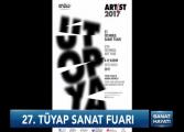 Sanat Hayatı'nda bu hafta 27. İstanbul Sanat Fuarından izlenimler vardı.