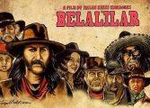 Türk WESTERN filmi 'Belalılar'ı 85 kişi izledi!