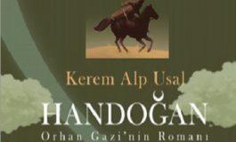 KEREM ALP USAL'IN KALEMİNDEN ORHAN GAZİ'NİN ROMANI: HANDOĞAN - Nevzat Yılmaz yazdı...
