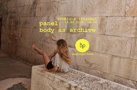 """Bodyinperform Body as Archive Panel – """"Beni ait olduğum eve götür!"""""""