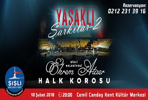 """Şişli Belediyesi Konser – Ekrem Ataer Halk Korosu'ndan """"Yasaklı Şarkılar 2"""""""