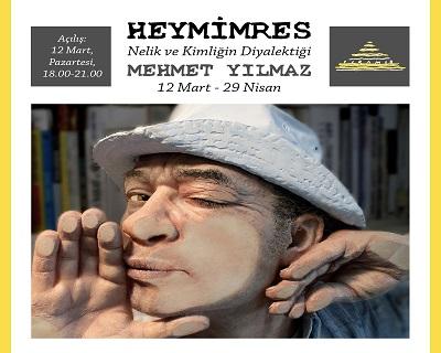 Piramid Sanat Sergi – Mehmet Yılmaz 'Heymimres'
