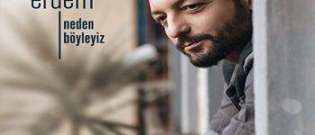 """Mehmet Erdem'den yeni albüm: """"Neden Böyleyiz"""""""