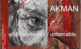 """Galeri / Miz Resim Sergisi - Aşkın Akman """"ehlileştirilemez / untamable"""""""