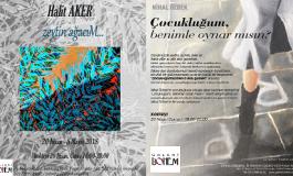 """Galeri BOHEM Resim Sergisi - Halit Aker """"zeytin ağacıM"""", Nihal Özbek """"Çocukluğum, benimle oynar mısın?"""""""