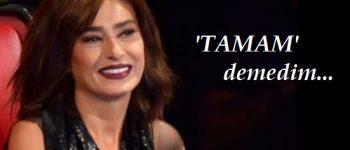 Yıldız Tilbe'den 'TAMAM' açıklaması!