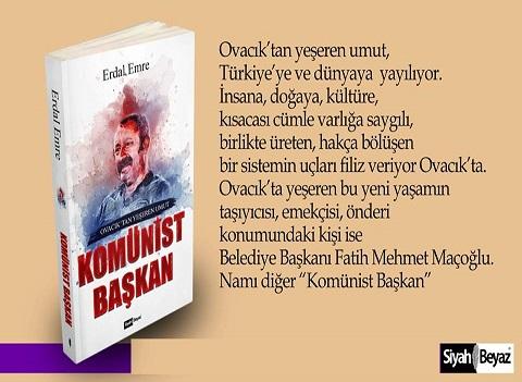 Ovacık'ta umutları yeşerten 'Komünist Başkan'ın Hikayesi