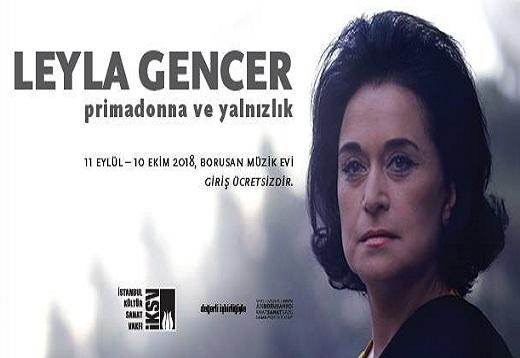 """""""LEYLA GENCER: PRIMADONNA VE YALNIZLIK"""" sergisi açıldı."""