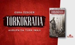 """Tarihteki Türk imajına çarpıcı bir bakış: """"Türkokratia"""""""