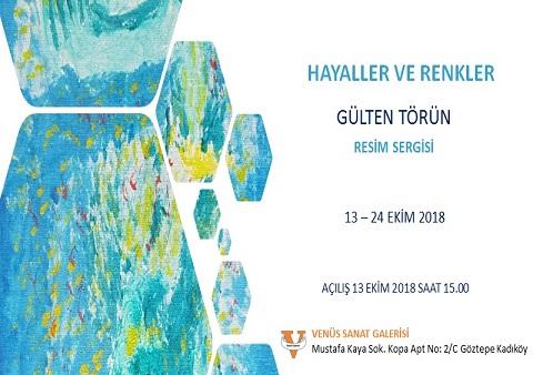 """VENÜS Sanat Galerisi Resim Sergisi – Gülten Pekindağ Törün """"Hayaller ve Renkler"""""""