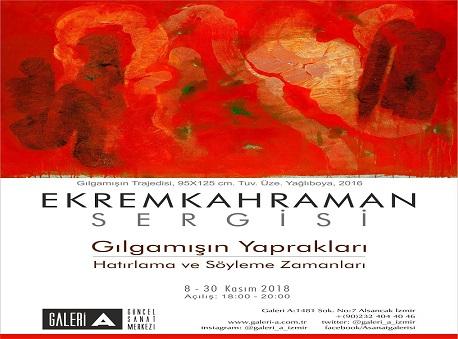 Galeri A Resim Sergisi – Ekrem Kahraman 'Gılgamışın Yaprakları'