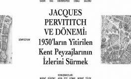 """Kadir Has Üniversitesi İstanbul Çalışmaları Merkezi Sempozyum - """"Jacques Pervititch ve Donemi"""""""