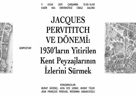 """Kadir Has Üniversitesi İstanbul Çalışmaları Merkezi Sempozyum – """"Jacques Pervititch ve Donemi"""""""