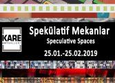 Kare Art Gallery Karma Sergi - 'Spekülatif Mekanlar'