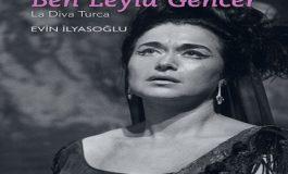 Leyla Gencer'in müzik dünyasına yolculuğa çıkmak ister misiniz?
