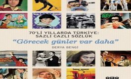 """70'li Yıllarda Türkiye: Sazlı Cazlı Sözlük """"Görecek günler var daha"""""""