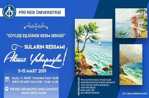 """Piri Reis Üniversitesi """"Söyleşi Eşliğinde Resim Sergisi−Suların Ressamı Ahmet Yakupoğlu"""""""