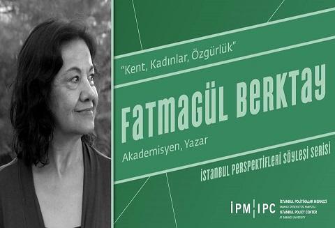 """İPM Karaköy İstanbul Perspektifleri Söyleşi Serisi 6 – Fatmagül Berktay """"Kent, Kadınlar, Özgürlük"""""""