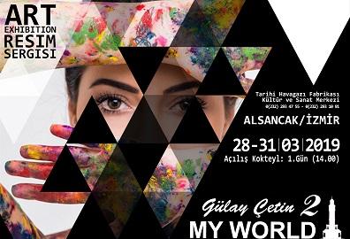 Tarihi Havagazı Fabrikası Kültür ve Sanat Merkezi Resim Sergisi – Gülay Çetin 'My World'