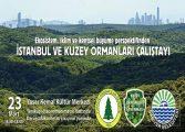Sarıyer Belediyesi Yaşar Kemal Kültür Merkezi İstanbul ve Kuzey Ormanları Çalıştayı