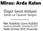 """Kadıköy Lions Kulübü Sanat ve Tasarım Sergisi - Özgür Sanat Atölyesi """"Miras: Arda Kalan"""""""