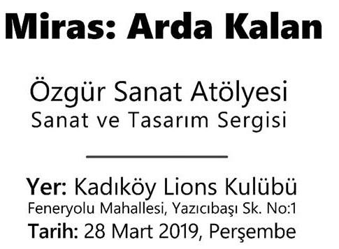 """Kadıköy Lions Kulübü Sanat ve Tasarım Sergisi – Özgür Sanat Atölyesi """"Miras: Arda Kalan"""""""