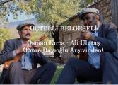 ''Üçtelli Belgeseli'' Ali Ulutaş, Osman Kırca (Emre Dayıoğlu Arşivi)