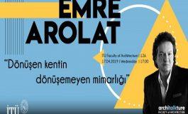 İTÜ Mimarlık Fakültesi Taşkışla Architalkture III - Emre Arolat 'Dönüşen Kentin Dönüşemeyen Mimarlığı'