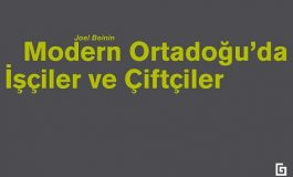 'MODERN ORTADOĞU'DA İŞÇİLER VE ÇİFTÇİLER' çıktı!
