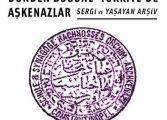 Schneidertempel Sanat Merkezi Sergi ve Yaşayan Arşiv Projesi - 'Dünden Bugüne Türkiye'de Aşkenazlar'