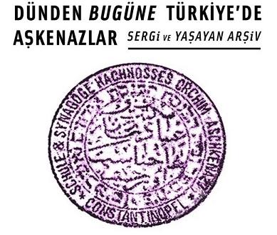 Schneidertempel Sanat Merkezi Sergi ve Yaşayan Arşiv Projesi – 'Dünden Bugüne Türkiye'de Aşkenazlar'