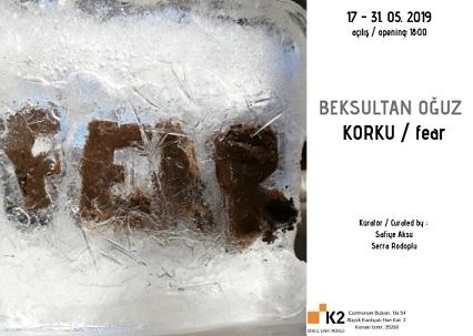 """K2 Güncel Sanat Merkezi Sergi – Beksultan Oğuz """" KORKU / fear """""""