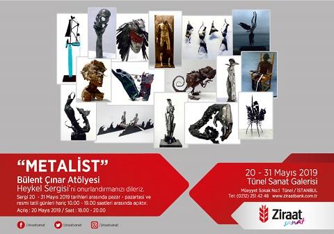 Ziraat Tünel Sanat Galerisi Heykel Sergisi – Bülent Çınar Atölyesi 'Metalist'