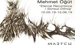 "MARTCH Art Project Sergi - Mehmet Öğüt ""Sonsuz Dönüş"""