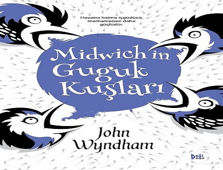 "John Wyndham'dan ""MIDWICH'IN GUGUK KUŞLARI"""