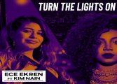 ECE EKREN ft. KIM NAIN 'TURN THE LIGHTS ON' Yayında!