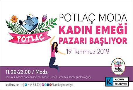 """""""POTLAÇ"""" KADIN EMEĞİ PAZARI MODA'DA YERİNİ ALIYOR"""