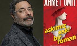 """Ahmet Ümit'ten yeni kitap: """"Aşkımız Eski Bir Roman"""""""