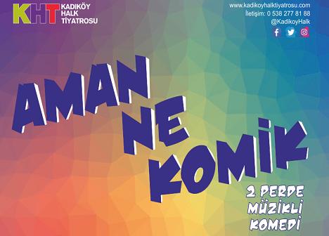 'AMAN NE KOMİK' Tiyatro Oyunu Sezon Programı