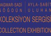 Antonina Sanat Galerisi DAGMAR GÖĞDÜN & AYLA-SABİT ULUHAN KOLEKSİYON SERGİSİ