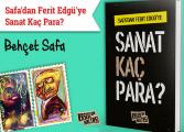 """Safa'dan Ferit Edgü'ye: """"Sanat Kaç Para?"""""""