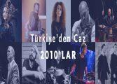 """Türkiye'de 2010'ların öne çıkan """"Caz Parçaları"""" belirlendi!"""