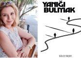"""GÜLCE BAŞER'DEN YENİ POLİSİYE ROMAN: """"YANIĞI BULMAK"""""""