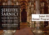 Şerefiye Sarnıcı Klasik Müzik Konserleri Şubat Ayı Programı