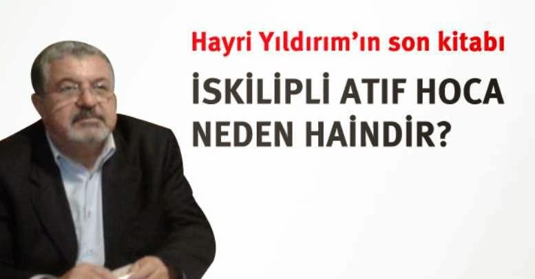 Photo of İSKİLİPLİ ATIF HOCA NEDEN HAİNDİR?